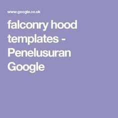 falconry hood templates - Penelusuran Google