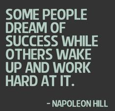 Some+people+dream+of+success+while+others+wake+up+and+work.+Napoleon+Hill+great+success+quotes quotes about money work hard Quotes Dream, Life Quotes Love, Work Quotes, Quotes To Live By, Career Quotes, Citations Napoleon Hill, Napoleon Hill Quotes, Great Quotes About Success, Success Quotes