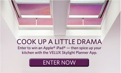 Saveur.com is organizing the Cook Up a Little Drama Sweepstakes and is giving away the chance to win an Apple iPad in order to spice up your kitchen with the Velux Skylight Planner App!