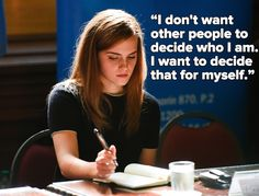 """I don't want other peopelt o decide who I am. I want to decide that for myself."" ~Emma Watson"