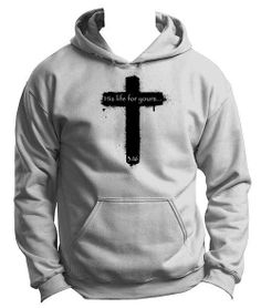 Peace Be With U - His Life for Yours - Christian Hoodie, $34.95 (http://www.peacebewithu.com/his-life-for-yours-christian-hoodie/)