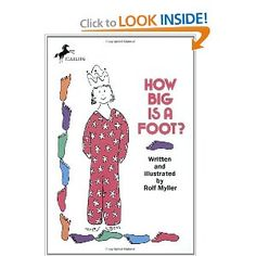 """I love this book for teaching about how important it is to have a standard of measurement.  This amusing story tells of a king who wants a new bed for the queen...and how a mix-up of how big of a measurement a """"foot"""" is results in an amusing problem!  See another of my pins (http://pinterest.com/pin/245375879667620889/) for an activity to use with this book, including a free printable."""