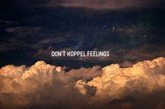 Don't koppel feelings. #colouredpoetry