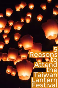 5 Reasons to Attend the Taiwan Lantern Festival