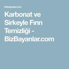 Karbonat ve Sirkeyle Fırın Temizliği - BizBayanlar.com