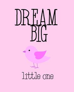 Dream Big Little One (Pink) » Blog Archive »