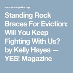 Standing Rock Braces For Eviction: Will You Keep Fighting With Us? by Kelly Hayes — YES! Magazine