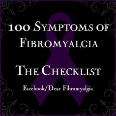 "I suffer with most of these at one time or another or all at once!""100 Symptoms of Fibromyalgia - The Checklist"":"
