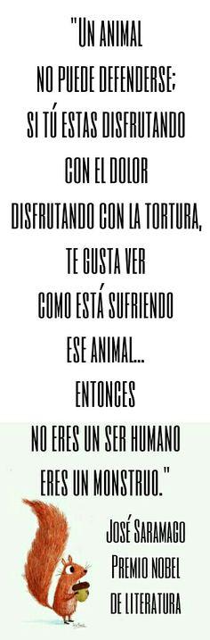 Animalista - Saramago, Premio nobel de literatura #animales #derechos #liberación #animals #rights #liberation