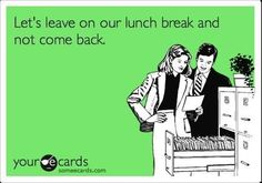This is how I quit a job once!!!! Lol margaritas on your lunch hour really help with that decision!