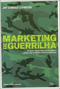 Marketing de Guerrilha - Táticas e Armas para Obter Grandes Lucros