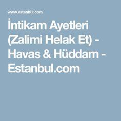 İntikam Ayetleri (Zalimi Helak Et) - Havas & Hüddam - Estanbul.com Allah, Quotes, Crafts, Istanbul, Quotations, Manualidades, Handmade Crafts, Craft, Arts And Crafts