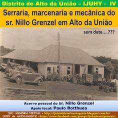 IJUÍ - RS - Memória Virtual: Serraria, marcenaria e mecânica do sr. Nillo Grenz...