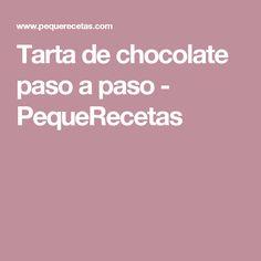 Tarta de chocolate paso a paso - PequeRecetas