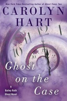 Ghost on the Case - Carolyn Hart