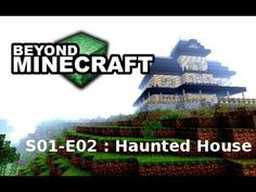 """Beyond Minecraft - s01e02 : """"Haunted House"""""""