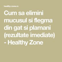 Cum sa elimini mucusul si flegma din gat si plamani (rezultate imediate) - Healthy Zone Health Fitness, Math Equations, Education, Smoothie, Alice, Travel, Medicine, Aspirin, Viajes