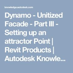 Dynamo - Unitized Facade - Part III - Setting up an attractor Point | Revit Products | Autodesk Knowledge Network
