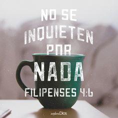 No se inquieten por nada. -Filipenses 4:6 #ExploraDios