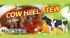 Cow Heel Stew...  Get the cow's feet from the butcher shop or grocery store already chopped, cleaned, and ready to cook because this will save you a lot of time in the kitchen…pre-preparation.