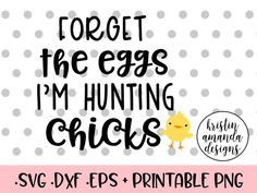 Forget the Eggs I'm Hunting Chicks Easter Oh For Peeps Sake Easter cute easter shirt vinyl for kids cricut easter projects silhouette projects easter crafts easter decorations SVG Cut File • Cricut • Silhouette Vector • Calligraphy • Download File • Cricut • Silhouette Cricut projects - cricut ideas - cricut explore - silhouette cameo By Kristin Amanda Designs