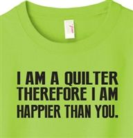 Quilter Happier Than You T-Shirt