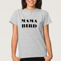 Mama Bird CUSTOMIZE IT Tees