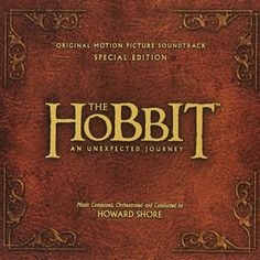 Original Motion Picture Soundtrack (OST) from the movie The Hobbit: An Unexpected Journey (Special Edition). Music composed by Howard Shore and Various Artists.