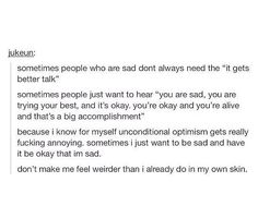 Please everyone read this god damn thing! This is so true, especially if your friend has depression or anxiety! Sad Quotes, Life Quotes, Inspirational Quotes, Motivational Videos, Dissociation, It Gets Better, My Tumblr, I Can Relate, Mental Health Awareness