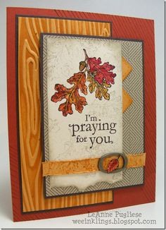 Love all the different textures - (with a different stamped saying) the wood embossing & leaves would make a good Fall decoration.
