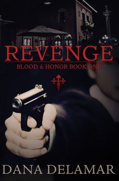 "The cover for ""Revenge,"" book 1 in the ""Blood and Honor"" series. Designed by Scarlett Rugers. Want to read the book? http://amzn.com/B006U5U9PK"