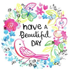 Have a Beautiful Day Bird Card, Publishing, Drawn to better, Astound. Friend Poems, Suit Card, Card Drawing, Bird Cards, Better Day, Have A Beautiful Day, Book Images, Reference Images, Any Book