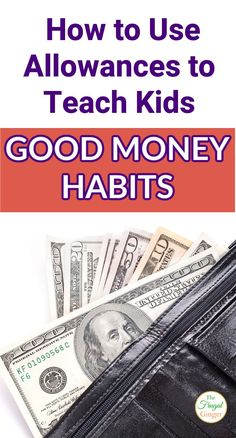 Learn how to use an allowance to teach kids good money habits now and for the future. A smart guide to teach kids about finances and money.