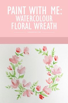 Paint With Me: Watercolour Floral Wreath Tutorial for Beginners - Wonder Forest More #watercolorarts