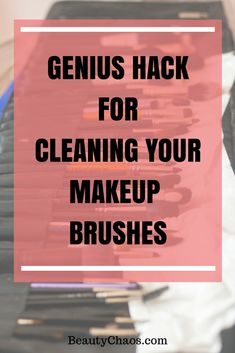 Genius Hack for Cleaning Your Makeup Brushes! | Beauty Chaos #beautyhack #everygirlshouldknow #makeupbrushes