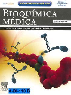 Bioquímica médica / John W. Baynes, Marek H. Dominiczak -- 3ª ed., 2011