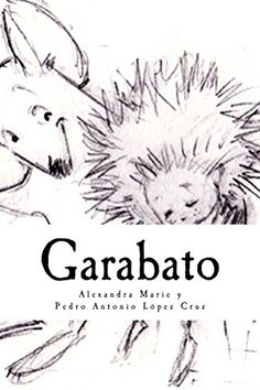 Garabato: Un precioso cuento que busca inspirar a niños y adultos a perseguir sus sueños. Disponible en formato digital e impreso en http://www.amazon.com/dp/B013MMIVT4/ref=cm_sw_r_pi_dp_4lfawb1ZG6XTA
