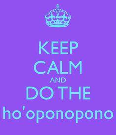KEEP CALM AND DO THE ho'oponopono