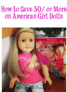 How to save 50% or more on American Girl Dolls. Plus you can save TONS on clothing and accessories!!