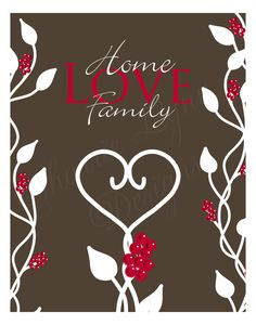 Vines and Berries  - Home Love Family - 8 x 10 Print - Home Decor In Gingerbread Colors - Free US Shipping. $18.00, via Etsy.