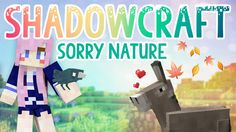 Sorry Nature! | Shadowcraft 2.0 | Ep.1 Cat Crying, A Whole New World, New Set, Youtubers, Family Guy, Board, Nature, Fictional Characters, Naturaleza