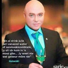 I just love all the things that Nathaniel says.He does everything with absolute class. Strong Quotes, Positive Quotes, Positive Thoughts, South African Celebrities, Funny Blogs, Afrikaanse Quotes, Laugh At Yourself, More Than Words, Love