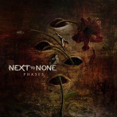 Next To None : Phases