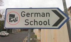 This sign that would have been fine for any school except a German one: