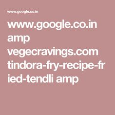 www.google.co.in amp vegecravings.com tindora-fry-recipe-fried-tendli amp