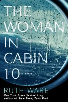 We're reading Ruth Ware's eerie thriller about a luxury cruise, THE WOMAN IN CABIN 10.