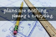 Plans are nothing, planning is everything - play, unpenned Continue Reading, Everything, Posts, Play, How To Plan, Messages