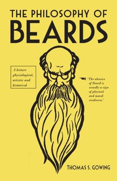 The Philosophy of Beards by Thomas S. Gowing http://www.amazon.co.uk/dp/0712357661/ref=cm_sw_r_pi_dp_Tswkwb0YY5MV7
