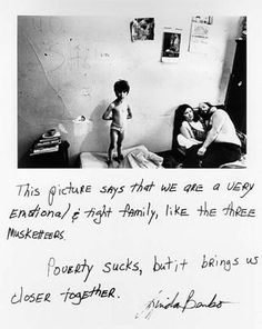 "Jim Goldberg - Documentary photography with text.   ""Poverty Sucks, but it brings us closer together."""