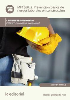 Prevención basica de riesgos laborales en construcción / Ricardo Quintanilla Piña